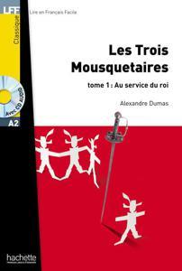 Les trois mousquetaires - tome 1 : Au service du roi | Alexandre Dumas