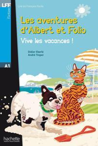 Les aventures d'Albert et Folio - Vive les vacances |