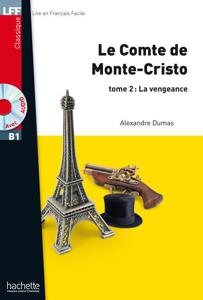 Le Comte de Monte-Cristo - tome 2 : La vengeance | Alexandre Dumas
