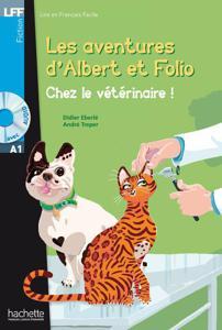 Les aventures d'Albert et Folio - Chez le vétérinaire | Didier Eberlé